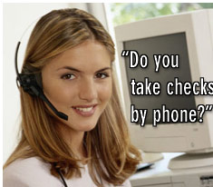 Do you take checks by phone?